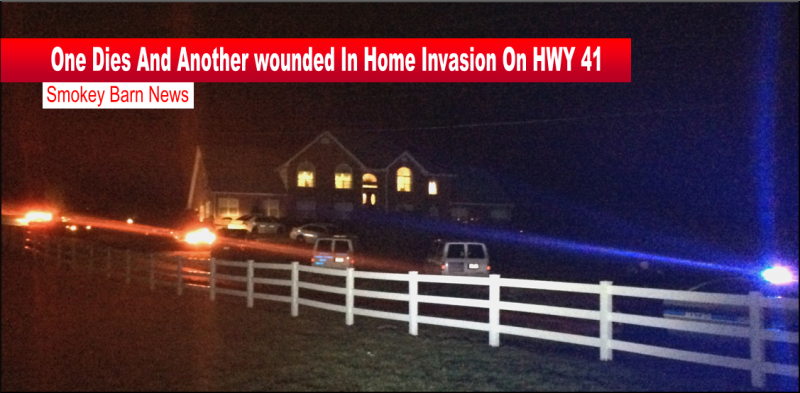 One Dies And Another wounded In Home Invasion On HWY 41slider