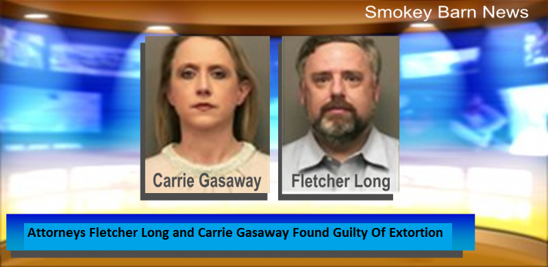 Attorneys Fletcher Long and Carrie Gasaway Found Guilty Of Extortion